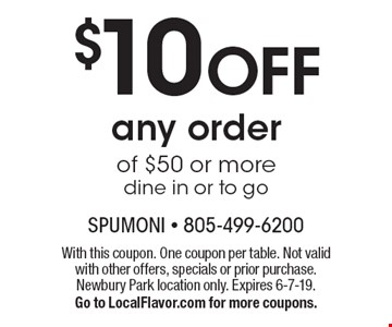 $10 OFF any order of $50 or more dine in or to go. With this coupon. One coupon per table. Not valid with other offers, specials or prior purchase.Newbury Park location only. Expires 6-7-19. Go to LocalFlavor.com for more coupons.