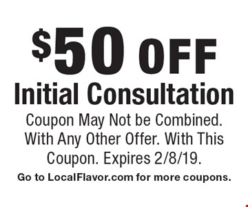 $50 OFF Initial Consultation. Coupon May Not be Combined With Any Other Offer. With This Coupon.