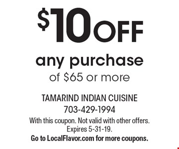$10 off any purchase of $65 or more. With this coupon. Not valid with other offers. Expires 5-31-19. Go to LocalFlavor.com for more coupons.