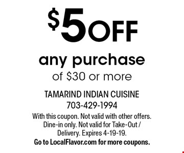 $5 off any purchase of $30 or more. With this coupon. Not valid with other offers. Expires 4-19-19. Go to LocalFlavor.com for more coupons.