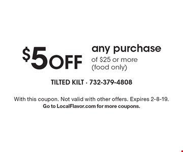 $5 OFF any purchase of $25 or more (food only). With this coupon. Not valid with other offers. Expires 2-8-19. Go to LocalFlavor.com for more coupons.