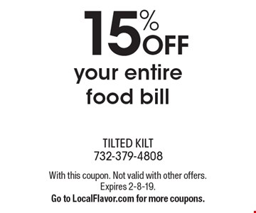 15% OFF your entire food bill. With this coupon. Not valid with other offers. Expires 2-8-19. Go to LocalFlavor.com for more coupons.