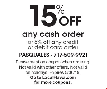 15% Off any cash order or 5% off any credit or debit card order. Please mention coupon when ordering. Not valid with other offers. Not valid on holidays. Expires 5/30/19. Go to LocalFlavor.com for more coupons.