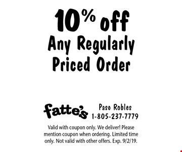 10% off Any Regularly Priced Order. Valid with coupon only. We deliver! Please mention coupon when ordering. Limited time only. Not valid with other offers. Exp. 9/2/19.