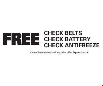 Free Check Belts, Check Battery, Check Antifreeze. Cannot be combined with any other offer. Expires 3-8-19.