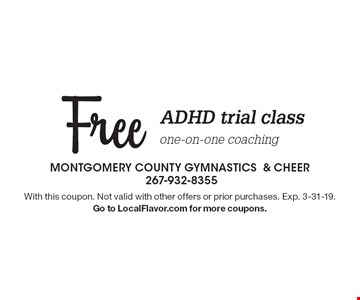 Free ADHD trial class one-on-one coaching. With this coupon. Not valid with other offers or prior purchases. Exp. 3-31-19.Go to LocalFlavor.com for more coupons.