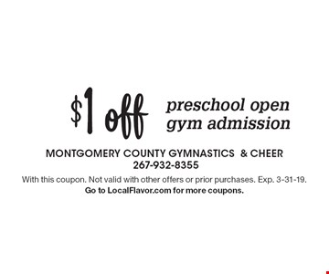 $1 off preschool open gym admission. With this coupon. Not valid with other offers or prior purchases. Exp. 3-31-19.Go to LocalFlavor.com for more coupons.