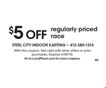 $5 OFF regularly priced race. With this coupon. Not valid with other offers or prior purchases. Expires 4/30/19. Go to LocalFlavor.com for more coupons.