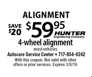 Alignment $59.95 4-wheel alignment, most vehicles. Save $20. With this coupon. Not valid with other offers or prior services. Expires 3/8/19.
