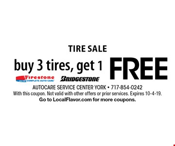Tire sale: buy 3 tires, get 1 FREE. With this coupon. Not valid with other offers or prior services. Expires 10-4-19. Go to LocalFlavor.com for more coupons.