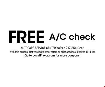 FREE A/C check. With this coupon. Not valid with other offers or prior services. Expires 10-4-19. Go to LocalFlavor.com for more coupons.