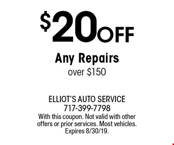 $20 OFF Any Repairs over $150. With this coupon. Not valid with other offers or prior services. Most vehicles. Expires 8/30/19.