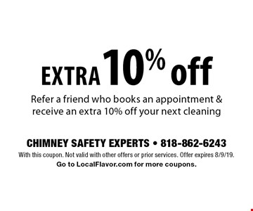 Extra 10% off your next cleaning Refer a friend who books an appointment & receive an extra 10% off your next cleaning. With this coupon. Not valid with other offers or prior services. Offer expires 8/9/19. Go to LocalFlavor.com for more coupons.