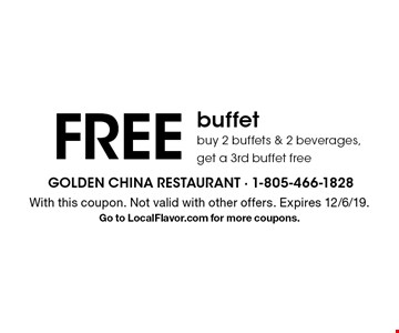 FREE buffet. Buy 2 buffets & 2 beverages, get a 3rd buffet free. With this coupon. Not valid with other offers. Expires 12/6/19. Go to LocalFlavor.com for more coupons.