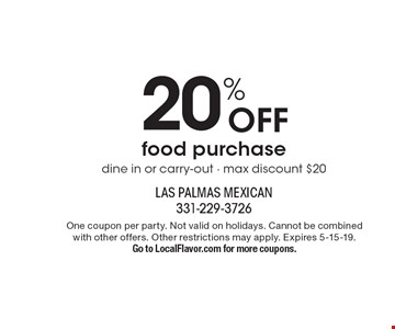 20% off food purchase. Dine in or carry-out - max discount $20. One coupon per party. Not valid on holidays. Cannot be combined with other offers. Other restrictions may apply. Expires 5-15-19. Go to LocalFlavor.com for more coupons.