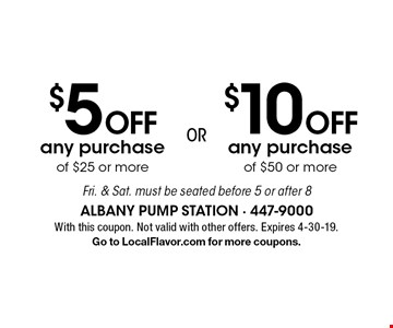 $10 Off any purchase of $50 or more OR $5 Off any purchase of $25 or more. Fri. & Sat. must be seated before 5 or after 8. With this coupon. Not valid with other offers. Expires 4-30-19. Go to LocalFlavor.com for more coupons.