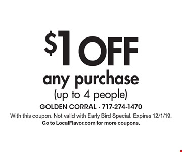 $1 Off any purchase (up to 4 people). With this coupon. Not valid with Early Bird Special. Expires 12/1/19.Go to LocalFlavor.com for more coupons.