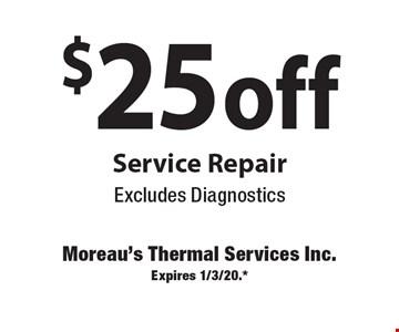$25 off Service Repair. Excludes Diagnostics. Expires 1/3/20.*