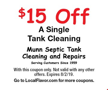 $15 Off A Single Tank Cleaning. With this coupon only. Not valid with any other offers. Expires 8/2/19. Go to LocalFlavor.com for more coupons.
