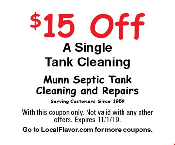$15 Off A Single Tank Cleaning. With this coupon only. Not valid with any other offers. Expires 11/1/19. Go to LocalFlavor.com for more coupons.