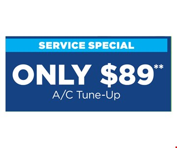 Only $89 AC tune-up. Present at time of purchase. Cannot be combined with other offers or discounts. Some restrictions apply. Expires 8/2/19