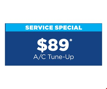 $89 A/C Tune-up. Present at time of purchase. Cannot be combined with other offers or discounts. Some restrictions apply. Expires8/2/19