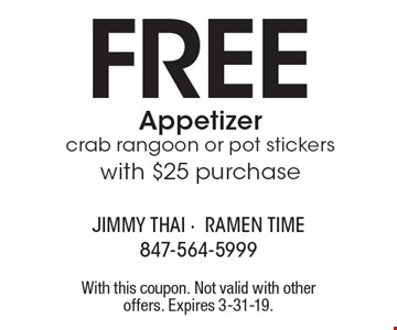 FREE Appetizer crab rangoon or pot stickers with $25 purchase. With this coupon. Not valid with other offers. Expires 3-31-19.