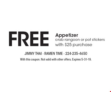 Free appetizer crab rangoon or pot stickers with $25 purchase. With this coupon. Not valid with other offers. Expires 5-31-19.