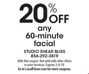 20% OFF any 60-minute facial . With this coupon. Not valid with other offers or prior services. Expires 3-8-19.Go to LocalFlavor.com for more coupons.