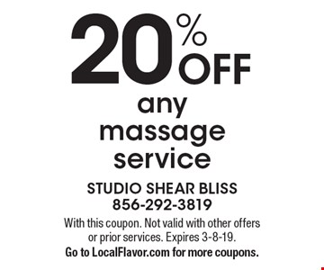 20% OFF any massage service . With this coupon. Not valid with other offers or prior services. Expires 3-8-19. Go to LocalFlavor.com for more coupons.