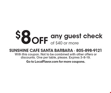 $8 Off any guest check of $40 or more. With this coupon. Not to be combined with other offers or discounts. One per table, please. Expires 3-8-19. Go to LocalFlavor.com for more coupons.