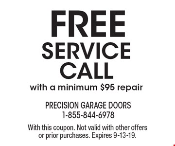 Free service call with a minimum $95 repair. With this coupon. Not valid with other offers or prior purchases. Expires 9-13-19.