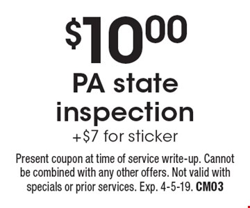 $10.00 PA state inspection +$7 for sticker. Present coupon at time of service write-up. Cannot be combined with any other offers. Not valid with specials or prior services. Exp. 4-5-19. CM03
