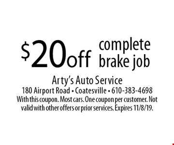 $20 off complete brake job. With this coupon. Most cars. One coupon per customer. Not valid with other offers or prior services. Expires 11/8/19.