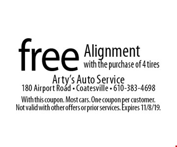 Free Alignment with the purchase of 4 tires. With this coupon. Most cars. One coupon per customer. Not valid with other offers or prior services. Expires 11/8/19.
