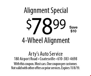 Alignment Special. $78.99 4-Wheel Alignment. Save $10. With this coupon. Most cars. One coupon per customer. Not valid with other offers or prior services. Expires 11/8/19.