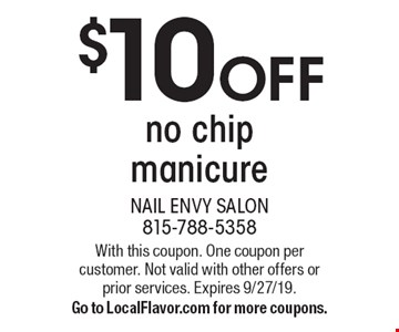 $10 OFF no chip manicure. With this coupon. One coupon per customer. Not valid with other offers or prior services. Expires 9/27/19. Go to LocalFlavor.com for more coupons.