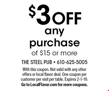 $3 OFF any purchase of $15 or more. With this coupon. Not valid with any other offers or local flavor deal. One coupon per customer per visit per table. Expires 2-1-19. Go to LocalFlavor.com for more coupons.