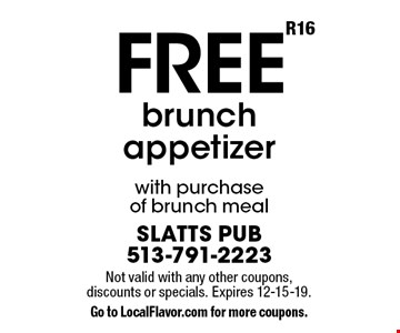 Free brunch appetizer with purchase of brunch meal. Not valid with any other coupons, discounts or specials. Expires 12-15-19. Go to LocalFlavor.com for more coupons.