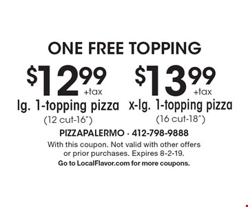 one free topping $13.99+taxx-lg. 1-topping pizza(16 cut-18