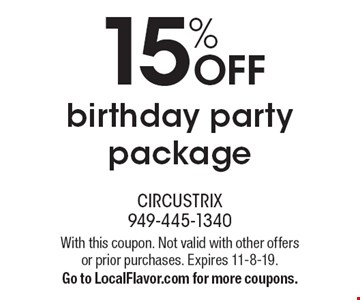15% OFF birthday party package. With this coupon. Not valid with other offers or prior purchases. Expires 11-8-19. Go to LocalFlavor.com for more coupons.