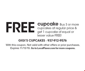 FREE cupcake Buy 3 or more cupcakes at regular price & get 1 cupcake of equal or lesser value FREE!. With this coupon. Not valid with other offers or prior purchases. Expires 11/15/19. Go to LocalFlavor.com for more coupons.