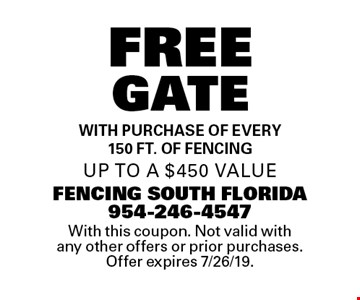 Free Gate with purchase of every 150 ft. of fencing. Up to a $450 value. With this coupon. Not valid with any other offers or prior purchases. Offer expires 7/26/19.