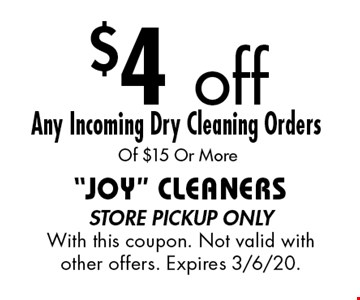$4 off Any Incoming Dry Cleaning Orders Of $15 Or More. Store pickup only. With this coupon. Not valid with other offers. Expires 6/7/19.