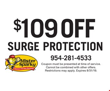 $109 OFF SURGE PROTECTION. Coupon must be presented at time of service. Cannot be combined with other offers. Restrictions may apply. Expires 8/31/19.