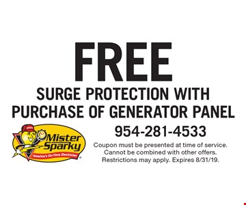 FREE SURGE PROTECTION WITH PURCHASE OF GENERATOR PANEL. Coupon must be presented at time of service. Cannot be combined with other offers. Restrictions may apply. Expires 8/31/19.