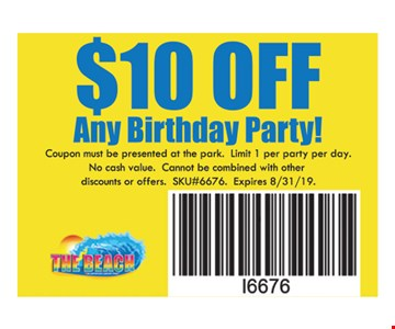 $10 off any birthday party. Coupon must be presented at the park. Limit 1 per party per day. No cash value. Cannot be combined with other discounts or offers. SKU#6676. Expires 08/31/19.