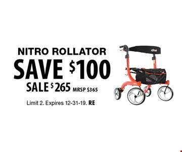 Save $100 SALE $265 MRSP $365 nitro rollator. Limit 2. Expires 12-31-19. RE