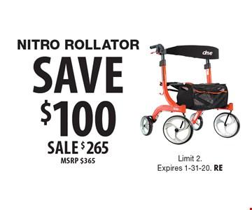 Save $100SALE $265 MSRP $365 nitro rollator. Limit 2. Expires 1-31-20. RE