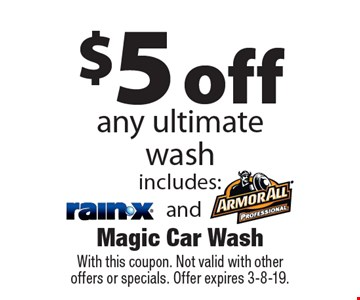 $5 off any ultimate wash. With this coupon. Not valid with other offers or specials. Offer expires 3-8-19.